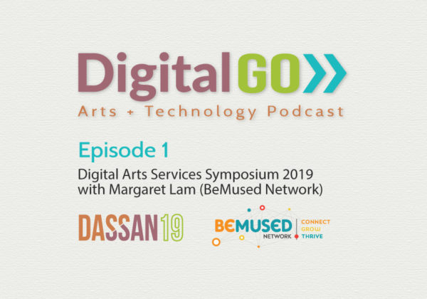DigitalGO Episode 1: Margaret Lam + DASSAN19