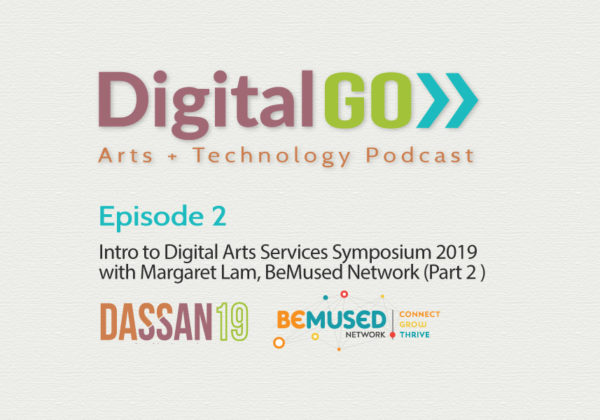 DigitalGO Episode 2: Margaret Lam + DASSAN19 (Part 2)